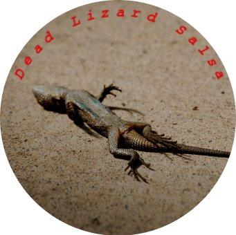 Dead Lizard Salsa
